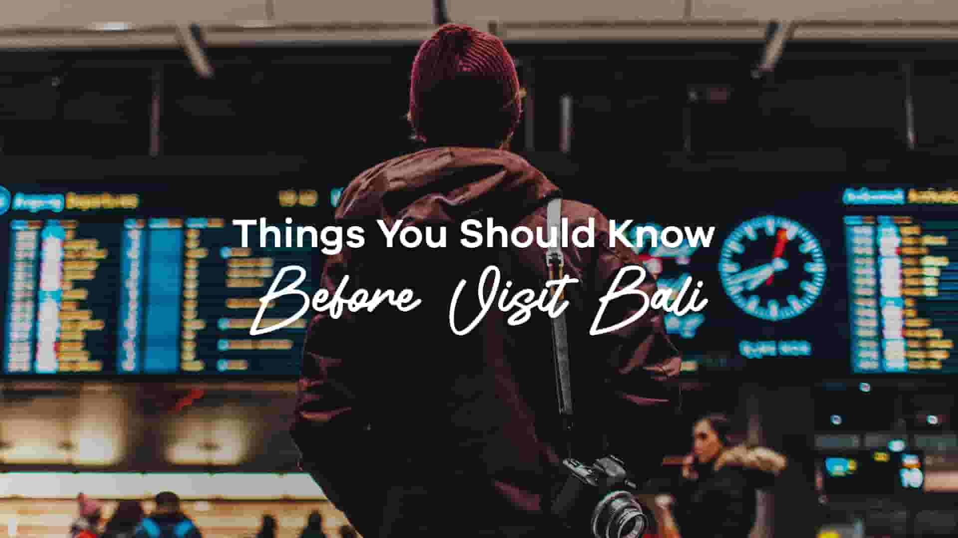 Things You Should Know Before Visiting Bali