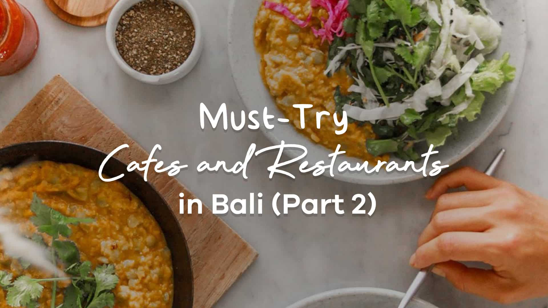 Cafes and Restaurants in Bali 2020