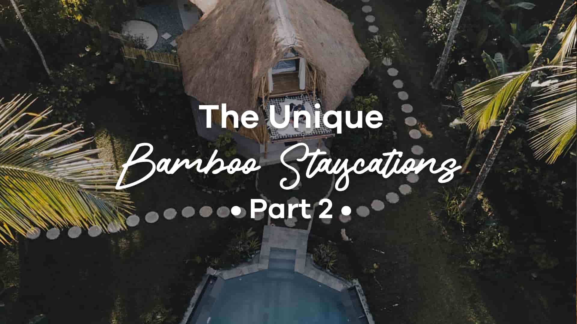 bamboo staycation in bali part 2