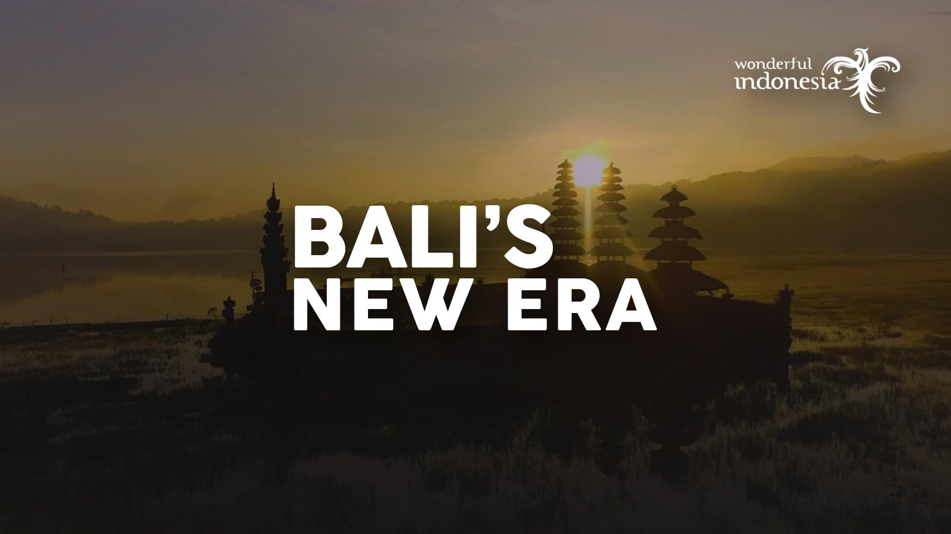 Welcome to Bali's New Era