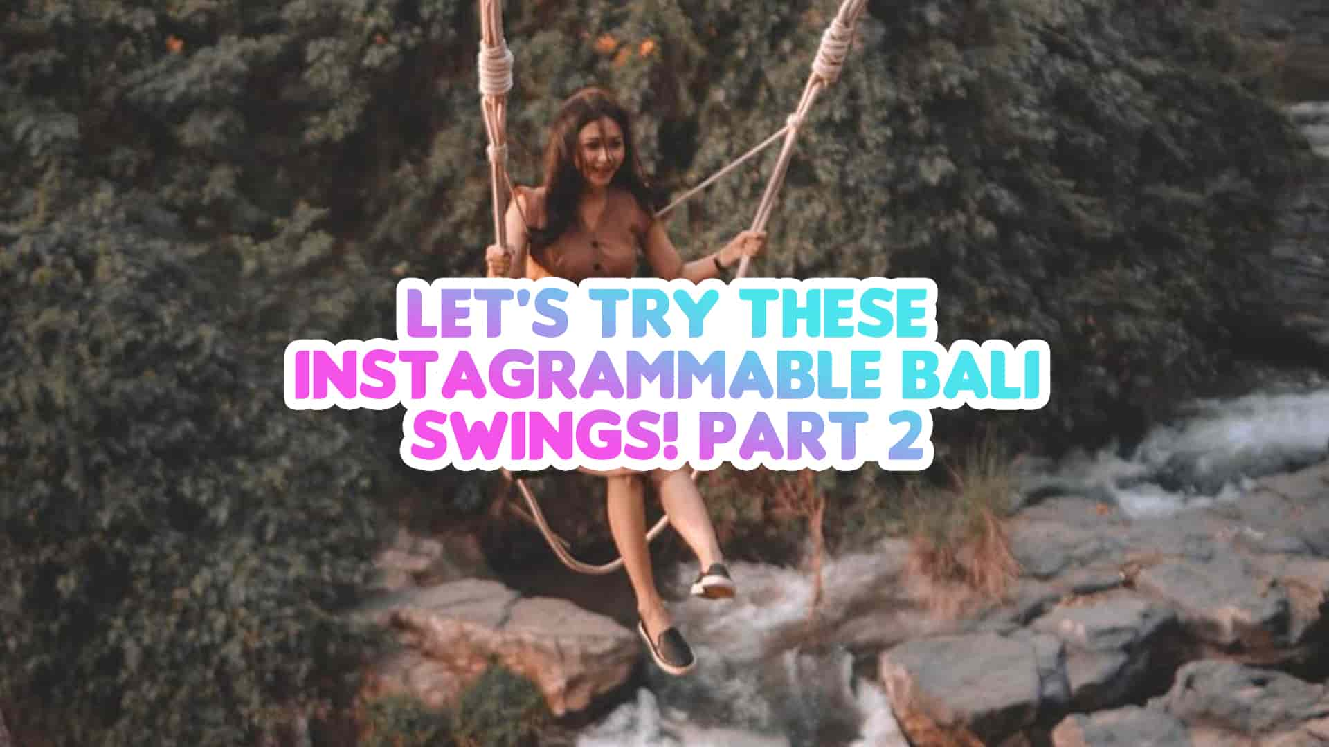 Let's try these Bali Swings!